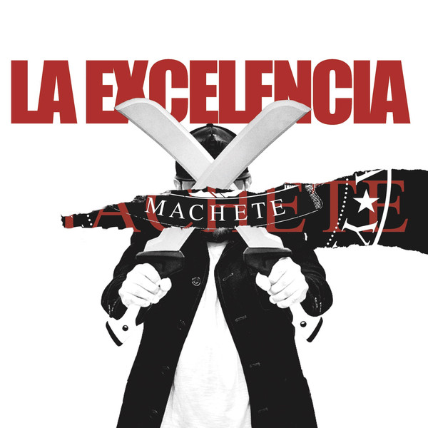 album cover for Machete by La Excelencia