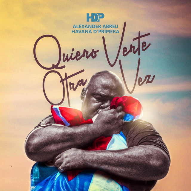 Album cover for Havana D'Primera Quiero Verte Otra Vez